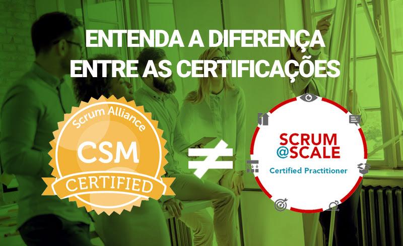 Qual a diferença entre a certificação CSM® e a Certificação Scrum@Scale?